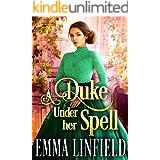 A Duke Under Her Spell: A Historical Regency Romance Novel