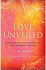 Love Unveiled: Discovering the Essence of the Awakened Heart Kindle Edition
