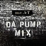 【Amazon.co.jp限定】m.c.A・T DA PUMP MIX(CD)(メガジャケ付き)