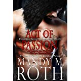 Act of Passion: Paranormal Security and Intelligence an Immortal Ops World Novel (PSI-Ops/Immortal Ops Book 5)