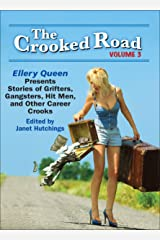 The Crooked Road, Volume 3: Ellery Queen Presents Stories of Grifters, Gangsters, Hit Men, and Other Career Crooks (The Crooked Road: Ellery Queen Presents ... Hit Men, and Other Career Crooks) Kindle Edition