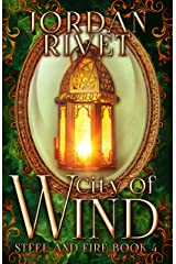 City of Wind (Steel and Fire Book 4) Kindle Edition