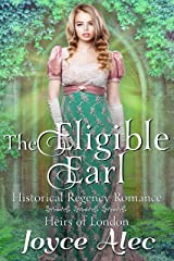 The Eligible Earl: Historical Regency Romance (Heirs of London Book 5) Kindle Edition
