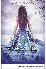 Die Gabe der Auserwählten: Die Chroniken der Verbliebenen. Band 3 (German Edition) Kindle Edition