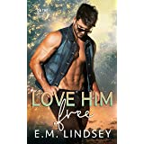 Love Him Free (On The Market Book 1)