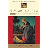 A Marginal Jew: Rethinking the Historical Jesus, Volume I: The Roots of the Problem and the Person: 01
