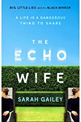 The Echo Wife: A dark, fast-paced unsettling domestic thriller Kindle Edition