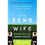 The Echo Wife: A dark, fast-paced unsettling domestic thriller