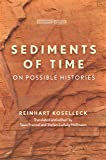 Sediments of Time: On Possible Histories (Cultural Memory in…