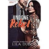 Undone Rebel (Undone Lovers Book 1)
