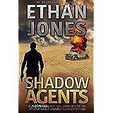 Shadow Agents: A Justin Hall Spy Thriller: Assassination International Espionage Suspense Mission - Book 6