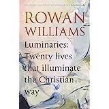 Luminaries: Twenty Lives that Illuminate the Christian Way