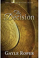 The Decision (The Amish Farm Trilogy Book 3) Kindle Edition