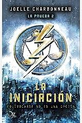 La iniciación (Trilogía La prueba 2): Equivocarse no es una opción (Spanish Edition) Kindle Edition