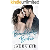Beautifully Broken: A Standalone Forbidden Second Chance Romance
