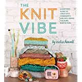The Knit Vibe: A Knitter's Guide to Creativity, Community, and Well-being for Mind, Body & Soul