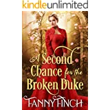 A Second Chance for the Broken Duke: A Clean & Sweet Regency Historical Romance (A Clean & Sweet Regency Historical Romance N