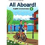 All Aboard! English Communication Ⅱ [平成30年度改訂] 文部科学省検定済教科書 [2東書/コⅡ326]