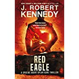 Red Eagle (Special Agent Dylan Kane Thrillers Book 10)