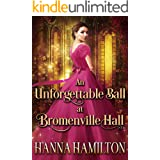 An Unforgettable Ball at Bromenville Hall: A Historical Regency Romance Novel