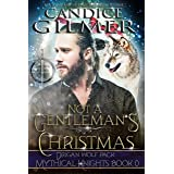 Not A Gentleman's Christmas: A Mythical Knights Christmas Story (The Mythical Knights)