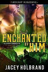 Enchanted by Him (Helldorado Mongrels MC Book 3) Kindle Edition