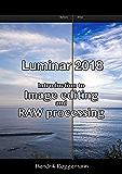 Luminar 2018 – Introduction to image editing and RAW processing (English Edition)