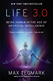 Life 3.0: Being Human in the Age of Artificial Intelligence (English Edition)