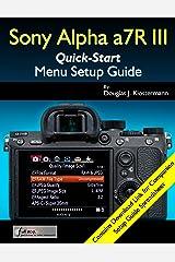 Sony Alpha a7R III Menu Setup Guide Kindle Edition