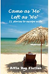 Came as 'Me', Left as 'We' - 21 stories to escape with Kindle Edition