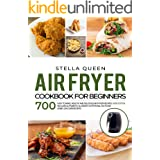 Air Fryer Cookbook for Beginners: 700 Easy to make, Healthy and Delicious Air Fryer Recipes, #2020 edition. Includes Alphabet