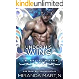 Under His Wing: A SciFi Alien Romance (Celestial Mates)