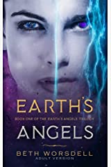 Earth's Angels: Adult Version (The Earth's Angels Trilogy Book 1) (English Edition) Kindle版