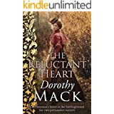 The Reluctant Heart: One woman's heart is the battleground for two persuasive suitors (Dorothy Mack Regency Romances)