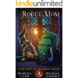 Rogue Mom (Case Files Of An Urban Witch Book 4)