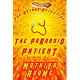 The Paranoid Patient: The Hot Dog Detective (A Denver Detective Cozy Mystery)