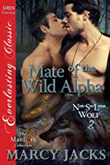 Mate of the Wild Alpha [Not-So-Lone Wolf 2] (Siren Publishing Everlasting Classic ManLove) Kindle Edition