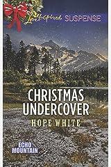 Christmas Undercover (Echo Mountain Book 4) Kindle Edition
