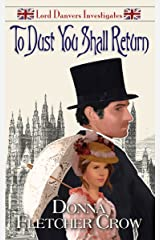 To Dust You Shall Return (Lord Danvers Investigates Book 3) Kindle Edition