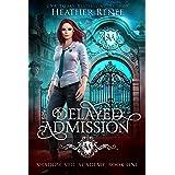 Delayed Admission (Shadow Veil Academy Book 1)