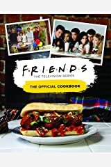 Friends: The Official Cookbook Hardcover