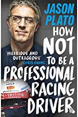 How Not to Be a Professional Racing Driver Kindle Edition