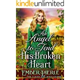 An Angel To Tend His Broken Heart: A Clean Western Historical Romance Novel