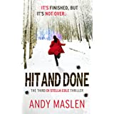 Hit and Done: Shortlisted for Kindle Storyteller Award 2018 (The DI Stella Cole Thrillers Book 3)