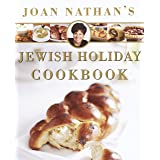 Joan Nathan's Jewish Holiday Cookbook: Revised and Updated on the Occasion of the Twenty-fifth Anniversary of the Publication