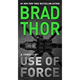 Use of Force: A Thriller (Volume 16)