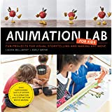 Animation Lab for Kids: Fun Projects for Visual Storytelling and Making Art Move - From cartooning and flip books to claymati