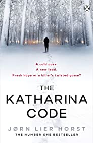 The Katharina Code: You loved Wallander, now meet Wisting. (Cold Case Quartet Book 1)