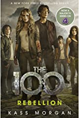Rebellion: The 100 Book Four Kindle Edition