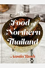 The Food of Northern Thailand: A Cookbook Kindle Edition